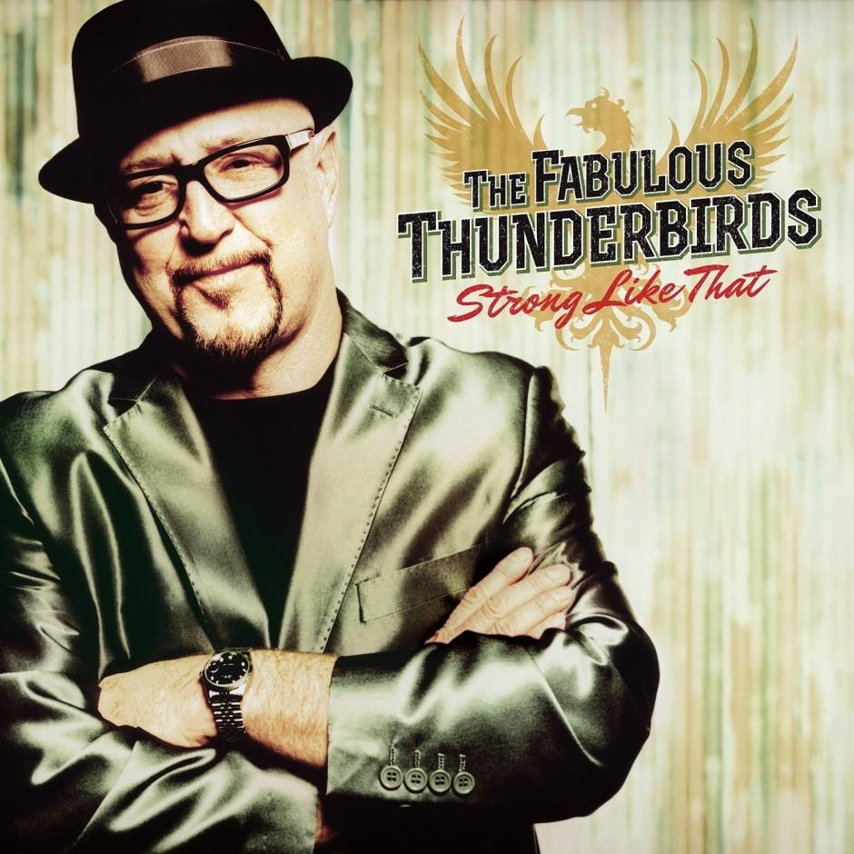 the fabulous thunderbirds strong like that