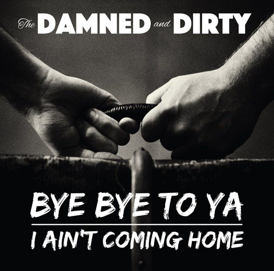 the-damned-and-dirty-bye-bye-to-ya-single