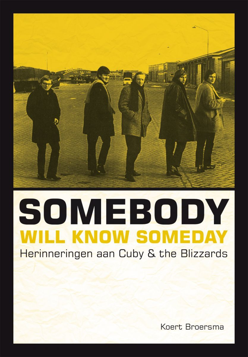 Somebody Will Know Someday Herinneringen aan Cuby & the Blizzards