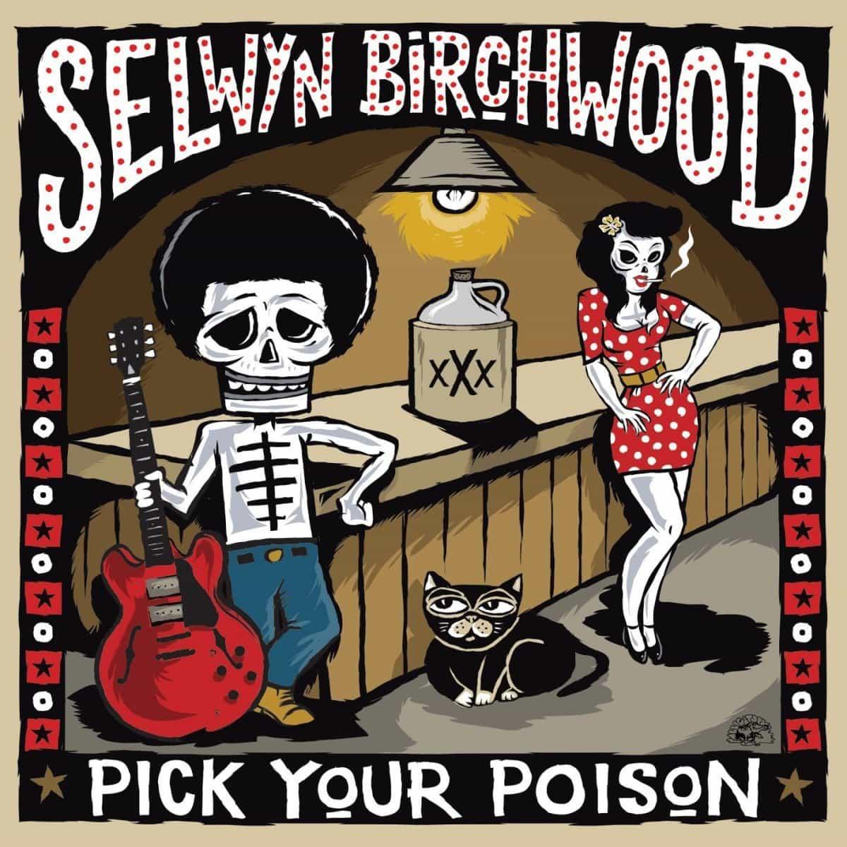 Selwyn Birchwood Pick Your Poison
