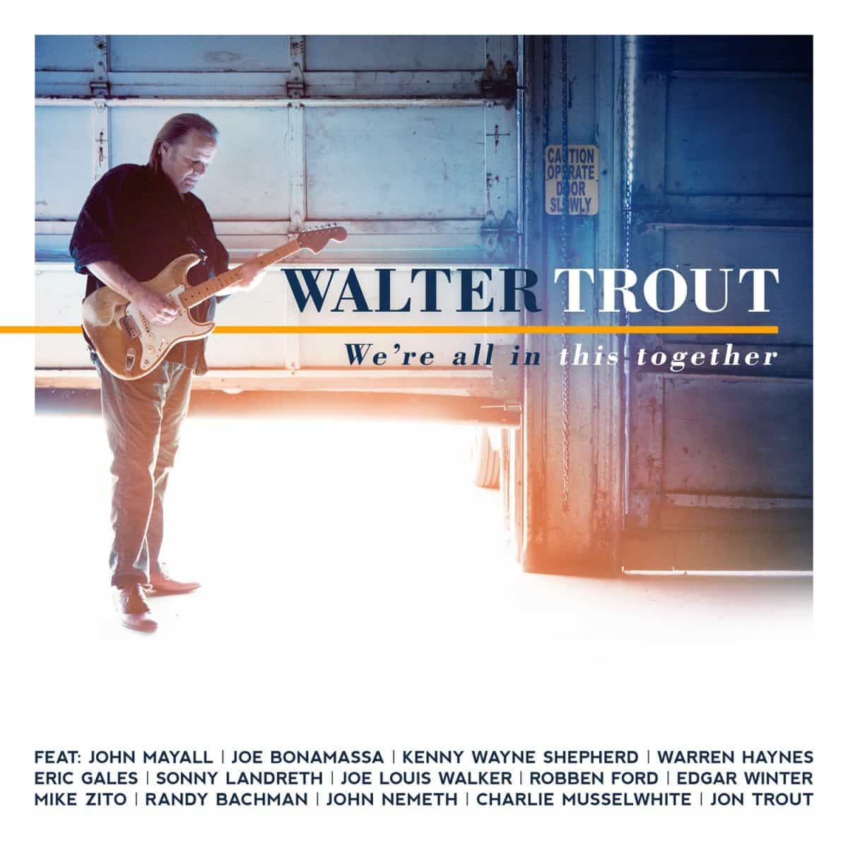 Walter Trout Were All In This Together