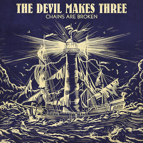 The Devil Makes Three Chains Are Broken