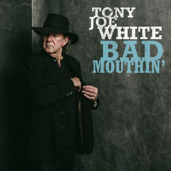 tony joe white Bad Mouthin
