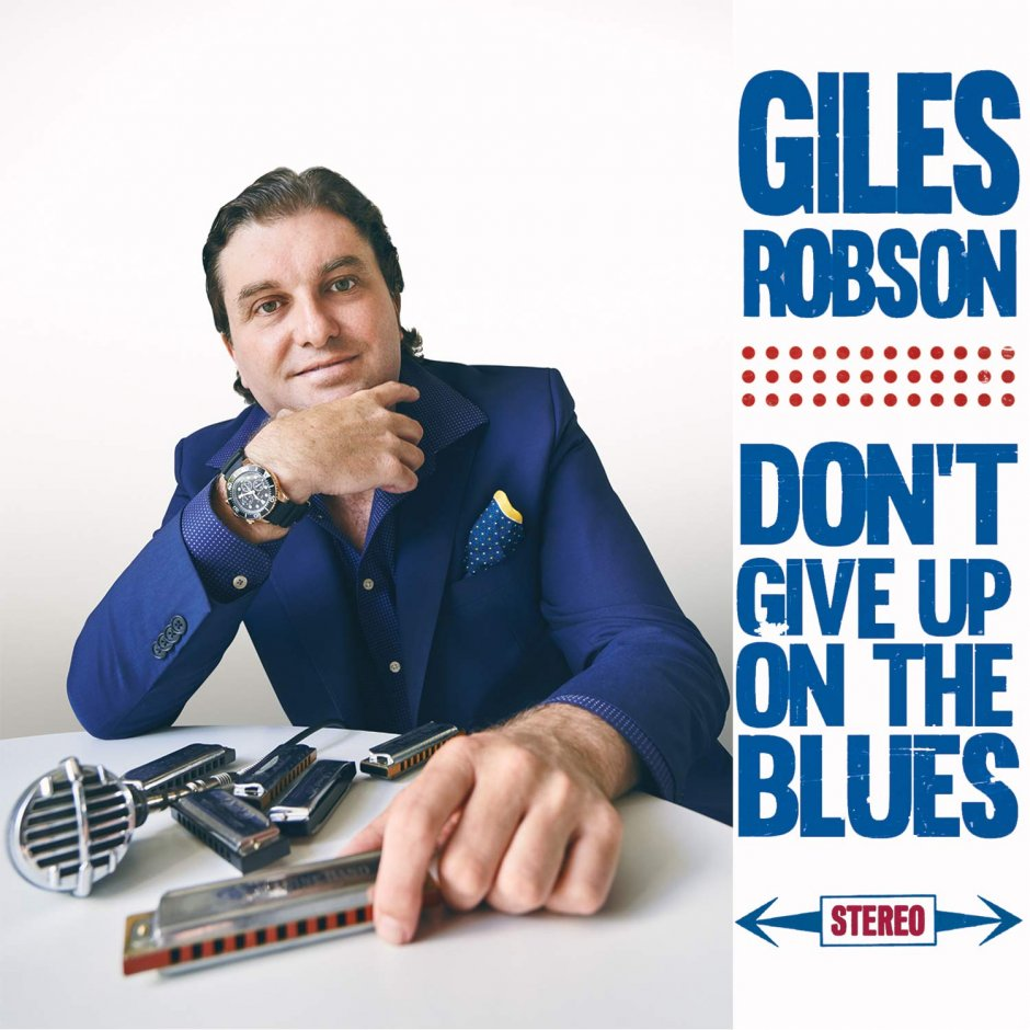 Giles Robson Don't Give Up On The Blues
