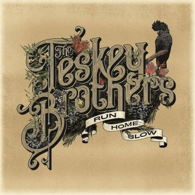 The Teskey Brothers Run Home Slow