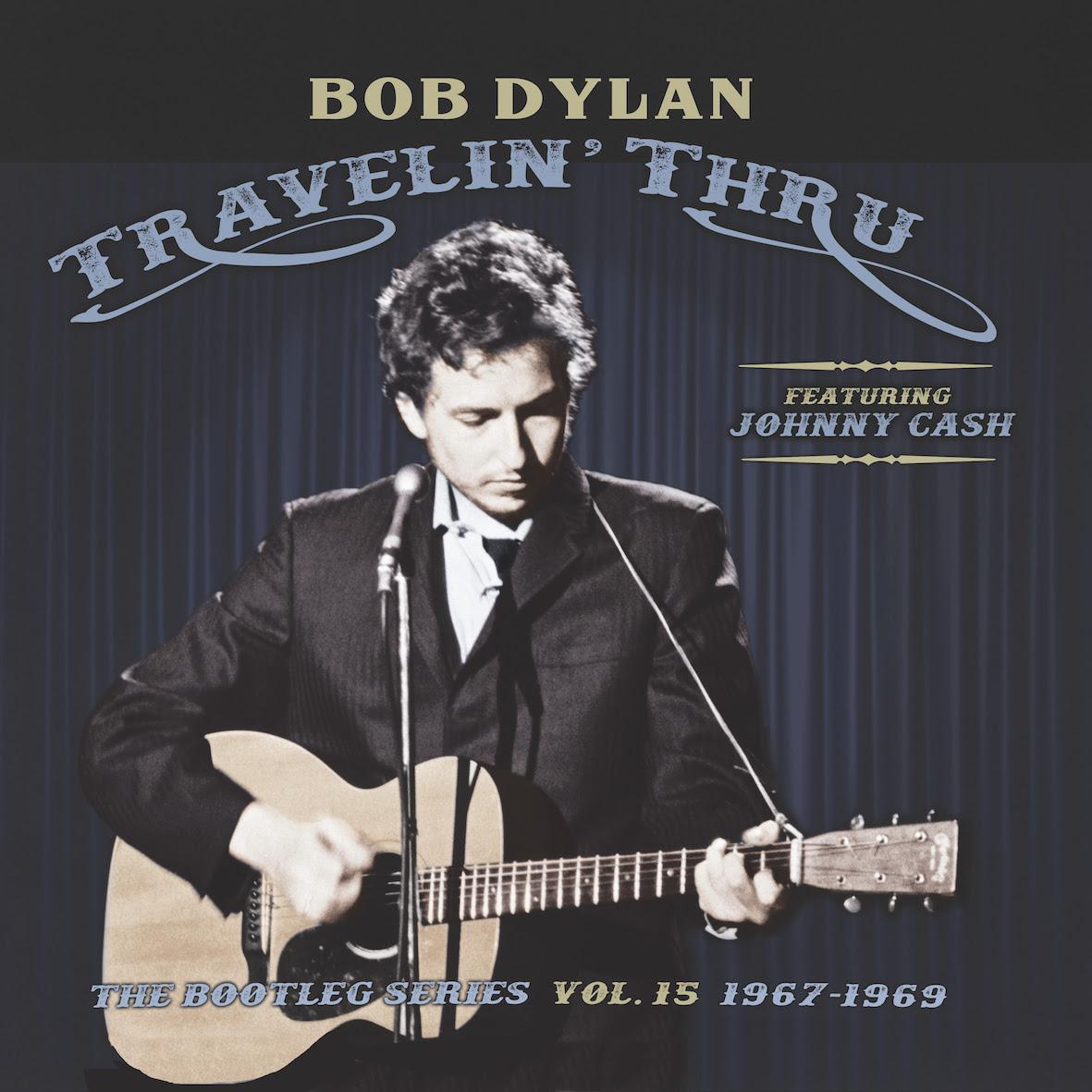 Bob Dylan Johnny Cash Travelin Thru 1967-69 Bootleg Series 15