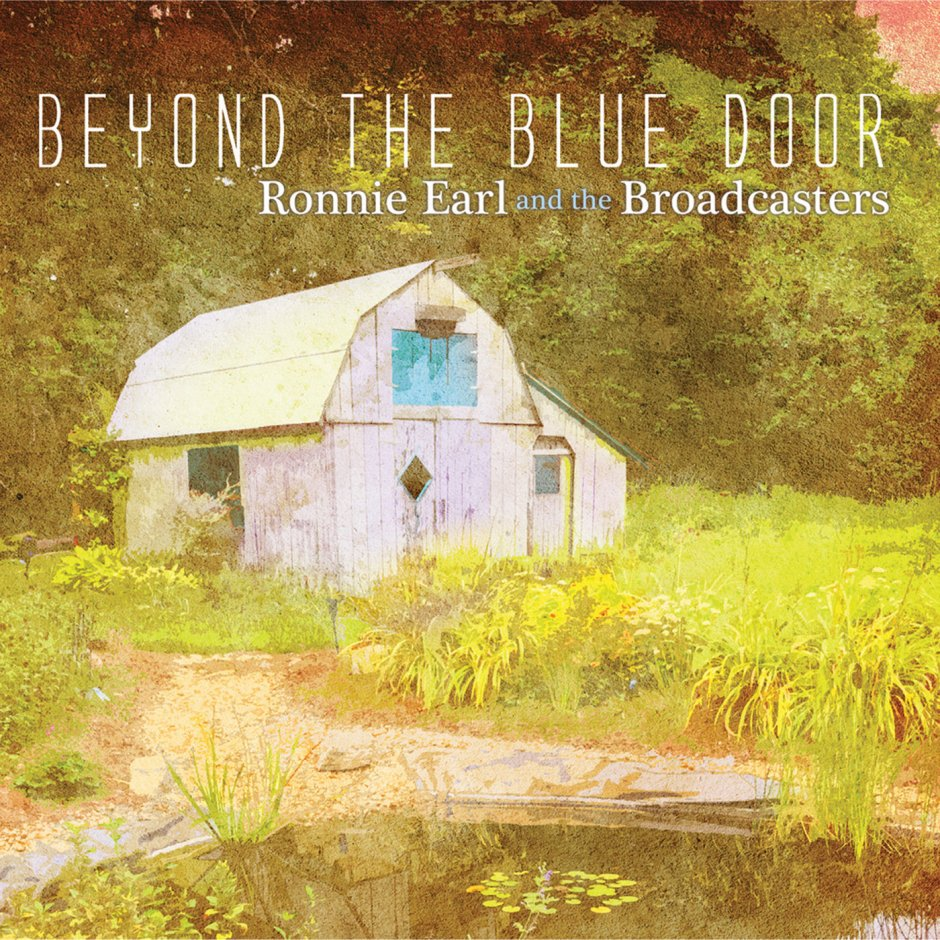 Ronnie Earl & The Broadcasters Beyond The Blue Door