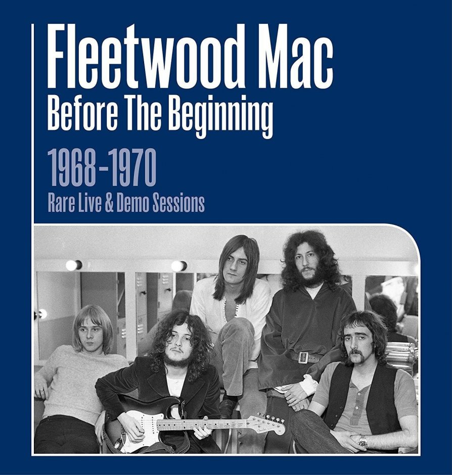 Fleetwood Mac Before the Beginning 1968 1970 Live and Demo Sessions