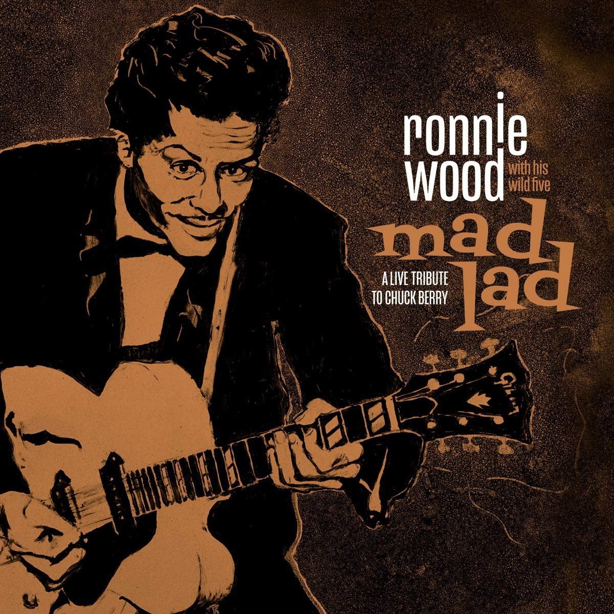 Ronnie Wood with His Wild Five - Mad Lad: A Live Tribute to Chuck Berry